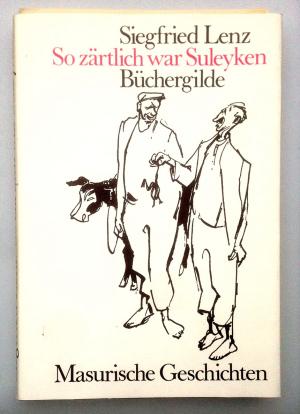so zärtlich war suleyken, Masuren Geschichten von Siegfried Lenz